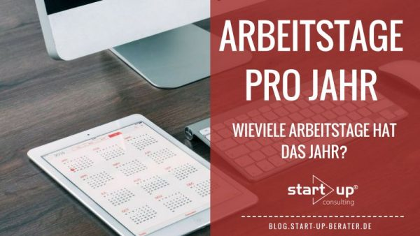 arbeitstage pro jahr berechnen start up consulting hilft. Black Bedroom Furniture Sets. Home Design Ideas
